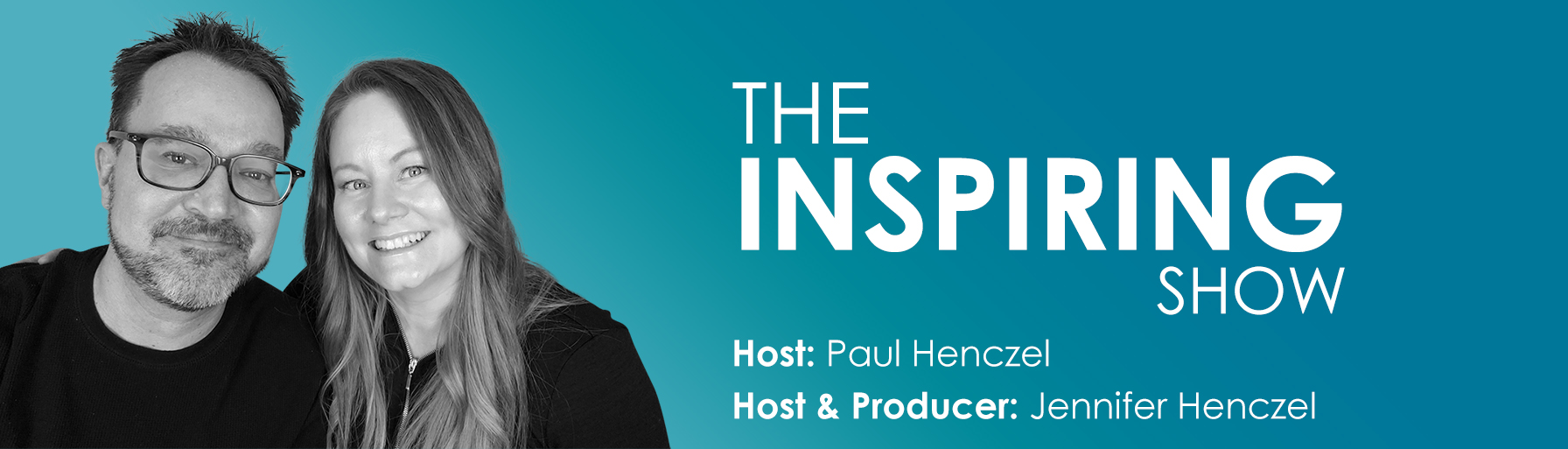 Paul and Jennifer Henczel Podcasters, Hosts of the Inspiring Show