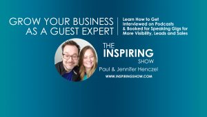 Grow Your Business as a Guest Expert – Paul & Jennifer Henczel