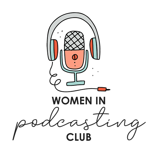 Women in Podcasting Club 5 Minute Feature