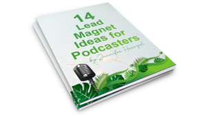 14 Lead Magnet Ideas for Podcasters & Expert Guests